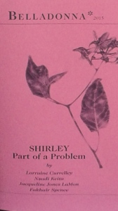 SHIRLEY  Part of the Problem by Lorraine Currelley, Nzadi Keita,  Jacqueline Jones LaMon and Fakhair Spence